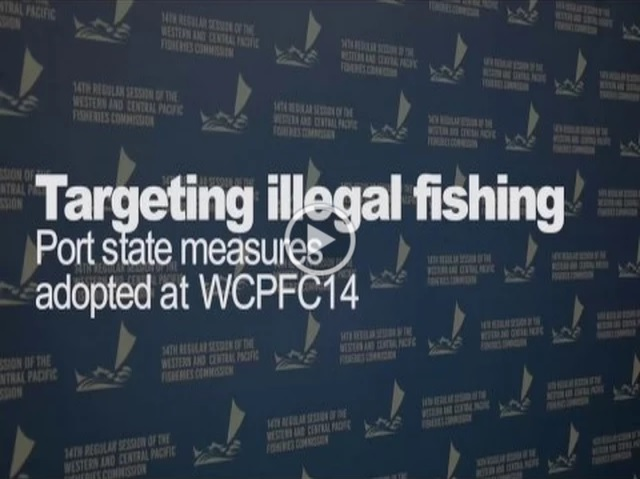 Targeting illegal fishing: Port state measure adopted at WCPFC14